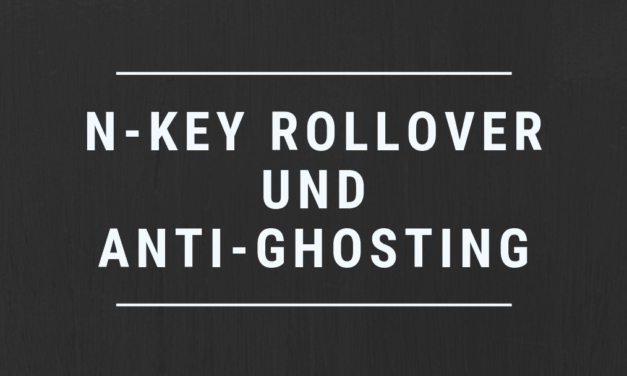 N-Key Rollover und Anti Ghosting