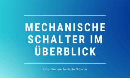 Mechanische Schalter / Switches: Informationen und Details